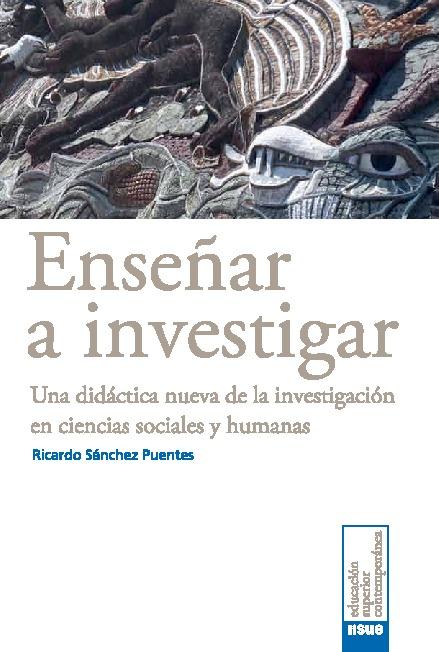 Enseñar a investigar. Una didáctica nueva de la investigación en ciencias sociales y humanas