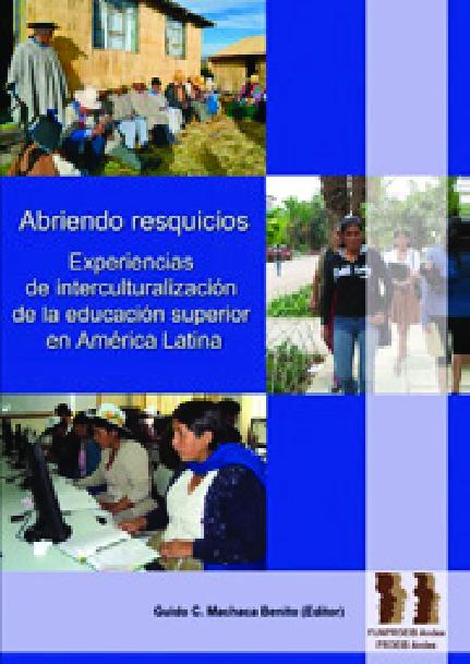 Abriendo resquicios. Experiencias de interculturalización de la educación superior en América Latina