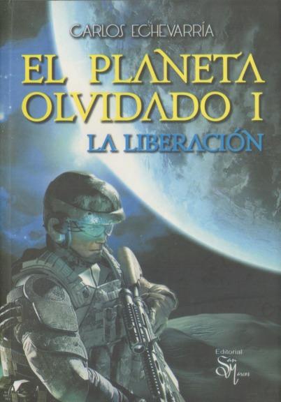 El planeta olvidado I: La liberación