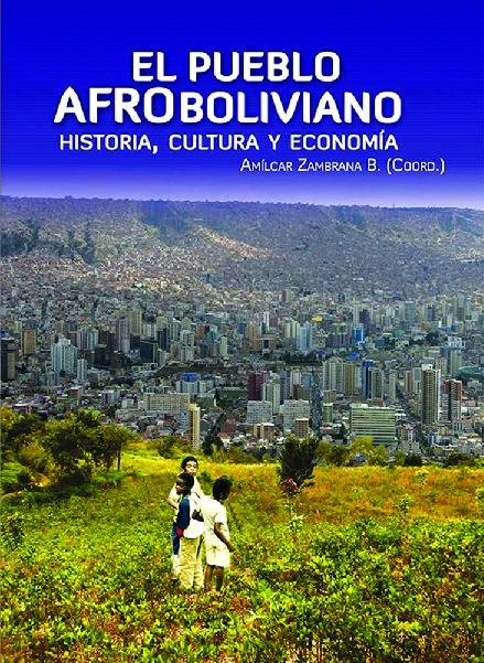 El Pueblo Afroboliviano: Historia, cultura y economía